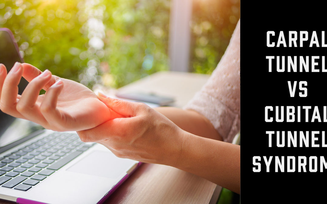 What's the Difference Between Carpal Tunnel Syndrome and Cubital Tunnel Syndrome?